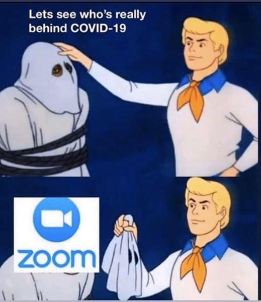 "The first panel shows Fred from Scooby-Doo about to unmask a villain, with the headline, ""Lets see whos really behind COVID-19."" The second panel shows the logo for Zoom on the head of the unmasked villain."
